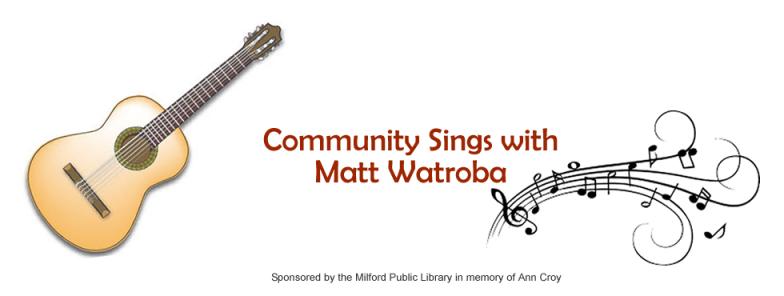 More Singing with Matt Watroba Wednesday, April 4th!