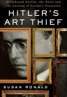 Hitler's Art Thief by Susan Ronald