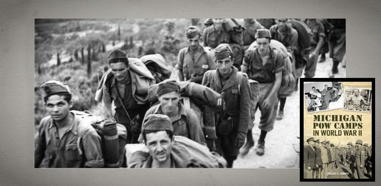 Michigan POW Camps in WW2 with Author Gregory Sumner: Wednesday, April 17th